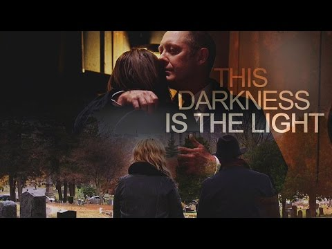 this darkness is the light | the blacklist