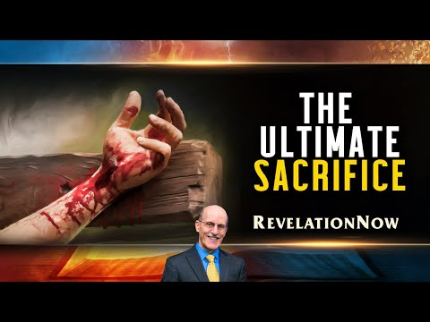 "Revelation NOW: Episode 4 ""Ultimate Sacrifice"" with Doug Batchelor"