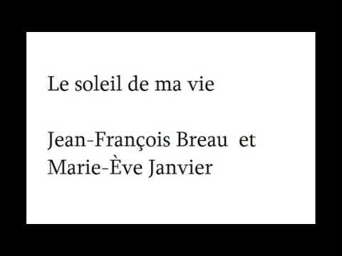 Le soleil de ma vie - Jean François Breau et Marie Ève Janvier