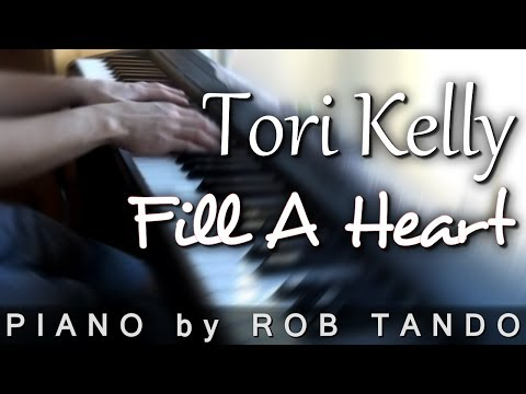 Tori Kelly - Fill a Heart (Piano Cover | Rob Tando)