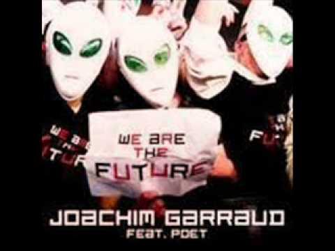 We Are the Future : Joachim Garraud