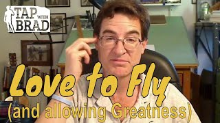 Love to Fly (and Allowing Greatness) - Tapping with Brad Yates