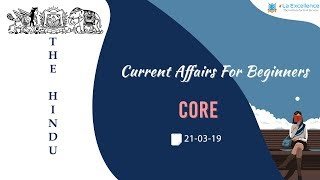 21st March, 2019 The Hindu Current Affairs for Beginners (CORE) by La Excellence |civilsprep