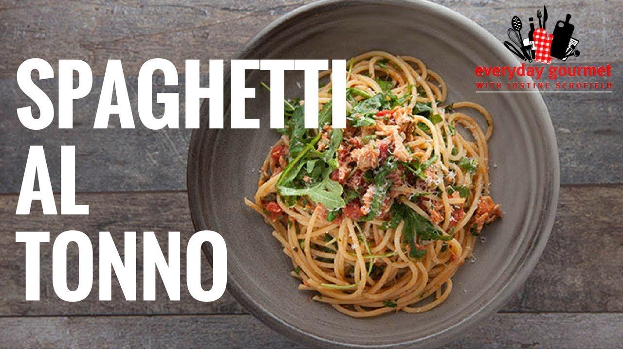 Spaghetti Al Tonno Everyday Gourmet S6 E72 Youtube