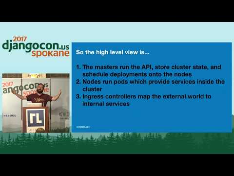 DjangoCon US 2017 - End-to-End Django on Kubernetes by Frank
