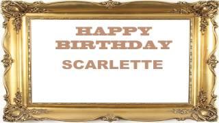 Scarlette   Birthday Postcards & Postales - Happy Birthday
