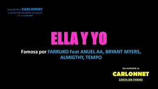 Ella y Yo - Farruko feat Anuel AA, Bryant Myers, Almighty, Tempo (Karaoke)
