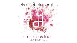 Circle Of Alchemists - Make Us Feel [INSTRUMENTAL] | Alchemisten Free Tracks