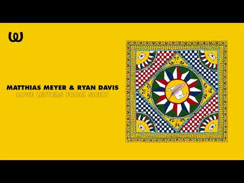 Matthias Meyer & Ryan Davis - Love Letters From Sicily