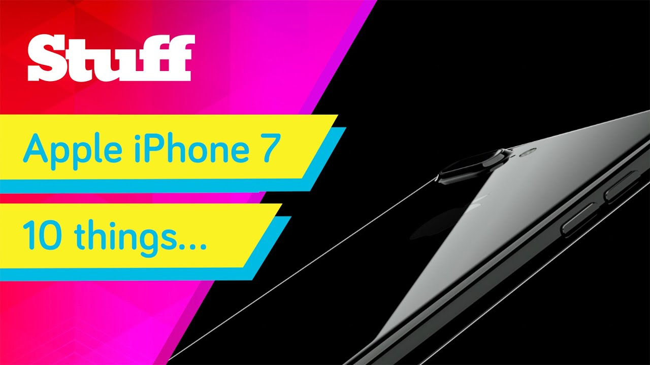 10 things you need to know about the Apple iPhone 7 and
