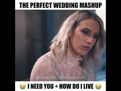 The Perfect Wedding Mashup, I Need You + How Do I Live. By Caleb & Kelsey
