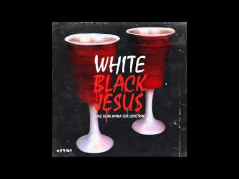 Mike Dean  White Black Jesus