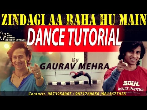 How to Dance like Tiger shroff | Dance Tutorial - Zindagi aa raha hu main| Gaurav Mehra |