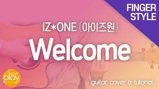IZ*ONE(아이즈원) _ Welcome   기타 커버 & 튜토리얼 _ 핑거스타일(Fingerstyle)