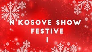 n'Kosove Show -Festive 2019 (Pjesa 1)