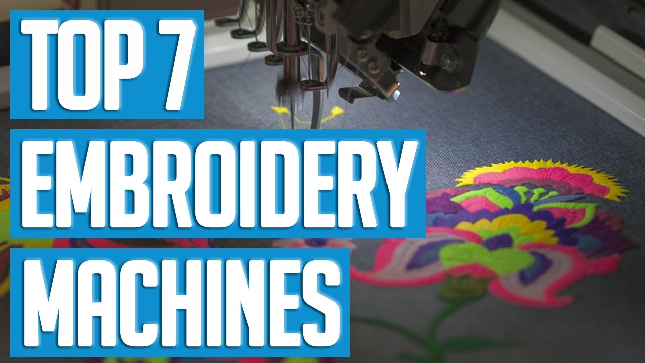 7 Best Embroidery Machines 2017 Youtube