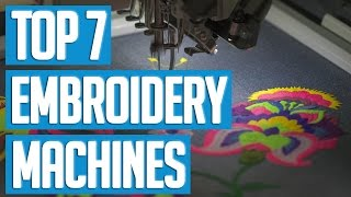 7 Best Embroidery Machines 2017