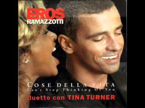 Eros Ramazzotti & Tina Turner - Cose della vita - YouTube