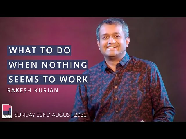 What To Do When Nothing Seems To Work | 2nd August 2020