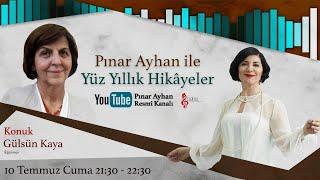 Gülsün Kaya / Pınar Ayhan ile Yüz Yüze Yüz Yıllık Hikâyeler