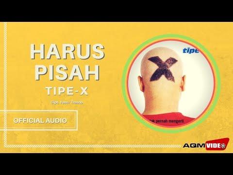 Tipe X - Harus Pisah | Official Audio