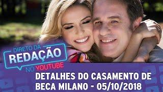 Beca Milano revela detalhes de seu casamento | Direto da Redação no YouTube (05/10/2018)