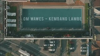 OM WAWES - KEMBANG LAMBE (Official Music Video)