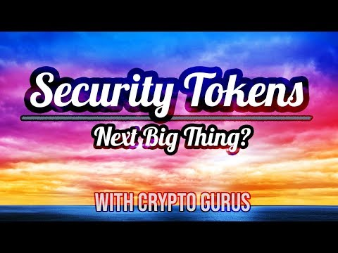 Security Tokens: Next Crypto Boom or Just Hype? w/ Crypto Gurus