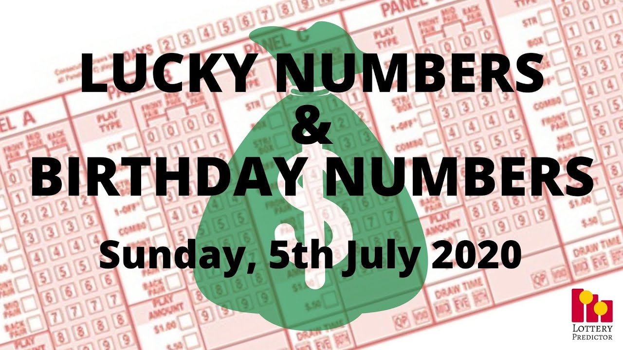 Lottery Lucky Numbers and Birthday Numbers - July 5th 2020