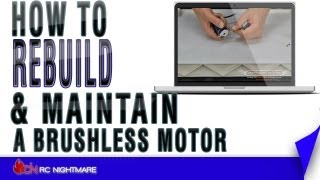 How To Rebuild & Maintain A Brushless Motor