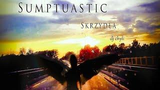 Sumptuastic - Skrzydła (dj chyli)