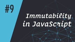 ReactCasts #9 - Immutability in JavaScript