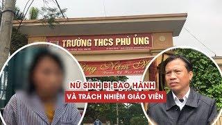 Trách nhiệm giáo viên ở đâu khi nữ sinh Hưng Yên bị lột quần áo, bạo hành