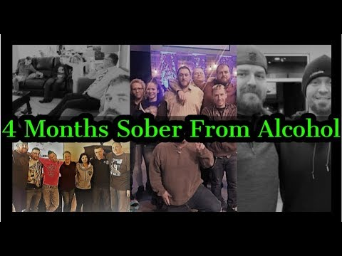 4 Months Sober From Alcohol – The Journey So Far | Alcoholism