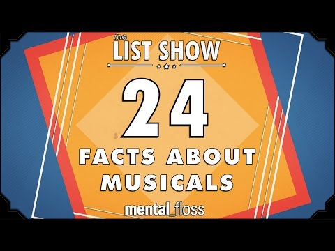 24 Facts about Musicals  mentalfloss List Show Ep 328