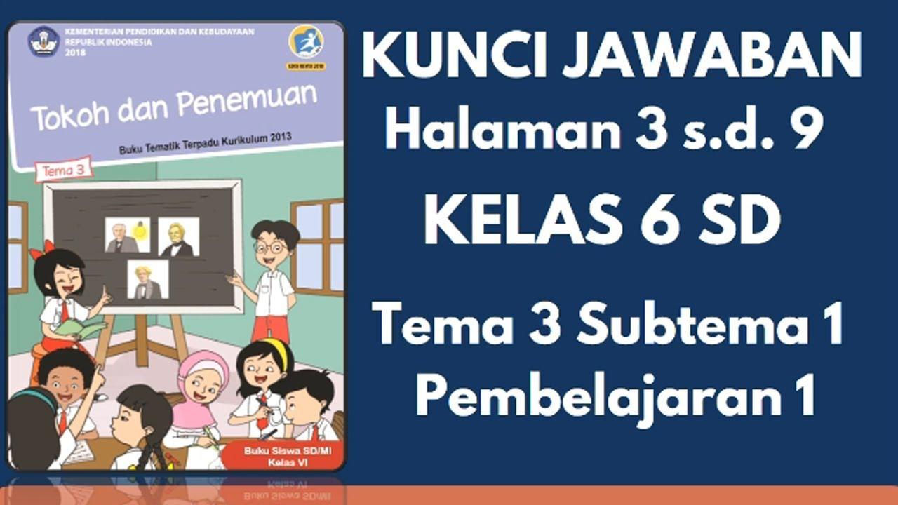 Kunci Jawaban Tema 3 Kelas 6 Subtema 1 Pembelajaran 1 Halaman 3 9 Youtube