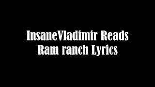 InsaneVladimir reads Ram Ranch Lyrics