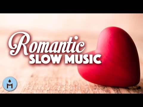Valentine's Day 2018 | Romantic Slow Music & Instrumental Songs for Romantic Moments & Pure Romance