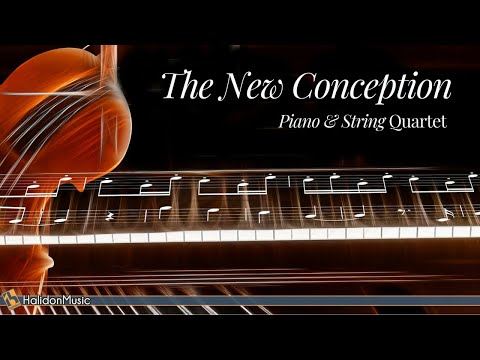 Piano & String Quartet - The New Conception | Contemporary Classical Music