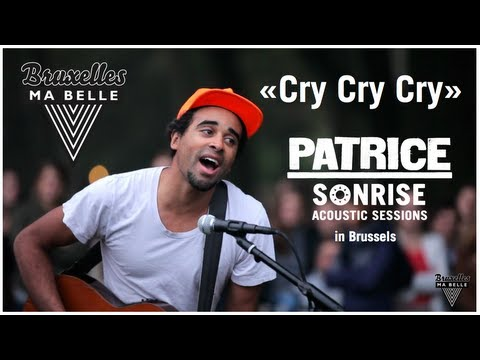 PATRICE - Cry Cry Cry + medley - Sonrise Acoustic Session in Brussels - BRUXELLES MA BELLE