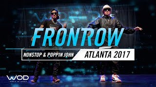 Nonstop & Poppin John | FrontRow | World of Dance Atlanta 2017 | #WODATL17
