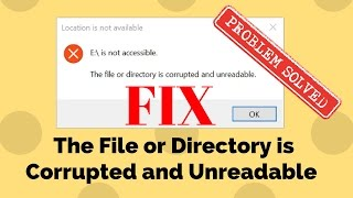 Fix The File or Directory is Corrupted and Unreadable Error