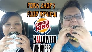 pork chop s food review burger king s a1 halloween whopper special guest my girlfriend