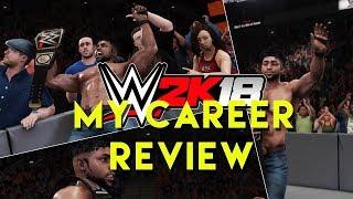 WWE 2K18 - MY CAREER REVIEW (WWE 2K18 My Career Gameplay)