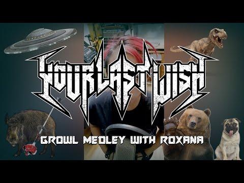 Growl medley with Roxana!