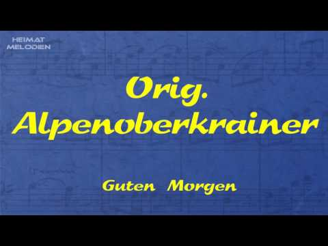 Chords For Orig Alpenoberkrainer Guten Morgen