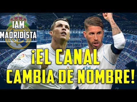 CAMBIO DE NOMBRE DEL CANAL | AHORA ES IAM MADRIDISTA | EL CANAL DE NOTICIAS DEL REAL MADRID