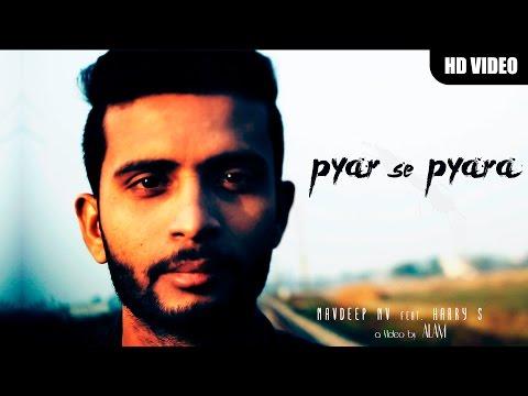 Pyar Se Pyara | Hindi Masihi  Rap Song 2016 | Navdeep NV Ft. Harry S | Kreative Gurus | Ms Records