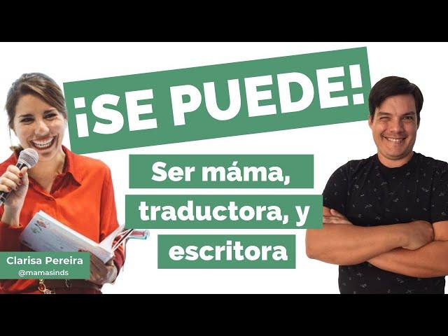 Charlas de #traducción #12 - Clarisa Pereira - Mamá, #traductora y escritora