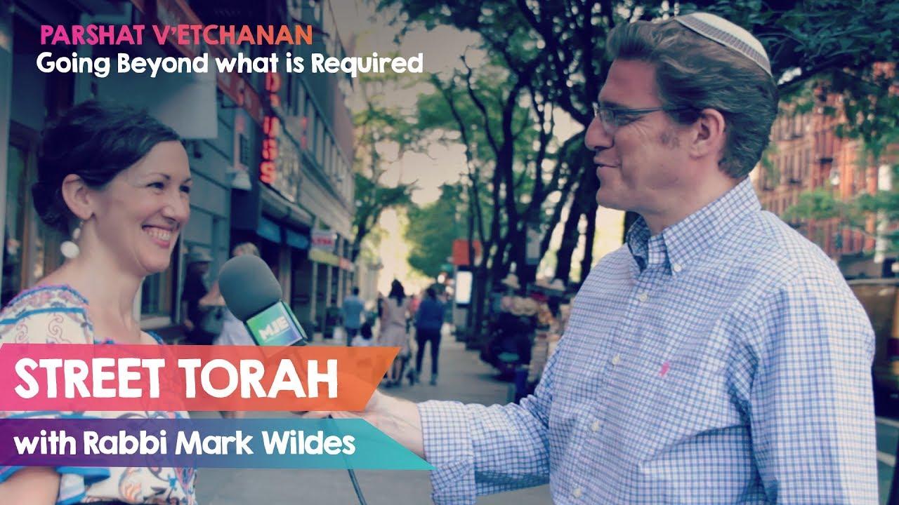 Street Torah with Rabbi Mark Wildes: V'etchanan